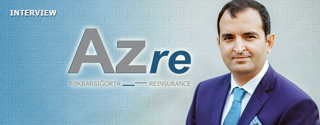 INTERVIEW: Fuad KULIEV,  Chairman of the Management Board at AZ Re